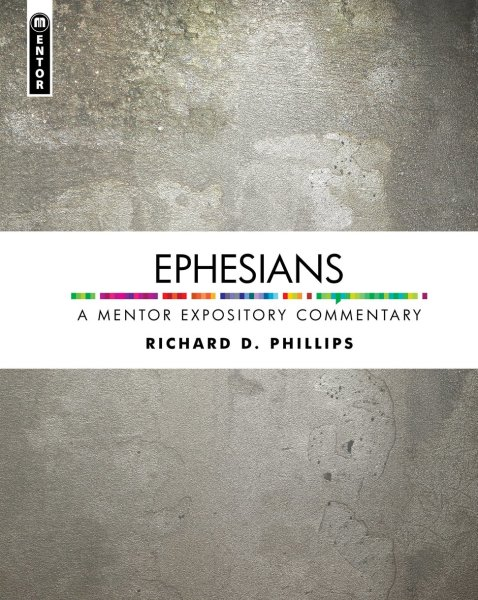 Mentor Expository Commentary: Ephesians