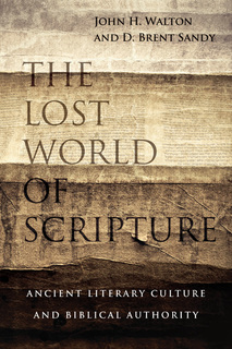 Lost World of Scripture: Ancient Literary Culture and Biblical Authority