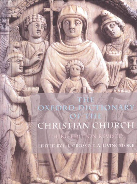 Oxford Dictionary of the Christian Church (3rd Ed.)