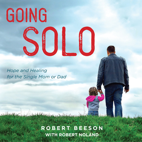 Going Solo: Hope and Healing for the Single Mom or Dad by Robert Beeson...