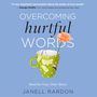 Overcoming Hurtful Words: Rewrite Your Own Story
