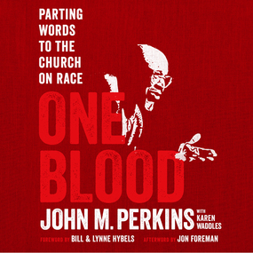 One Blood: Parting Words to the Church on Race and Love by John M. Perkins, Karen Waddles and ...