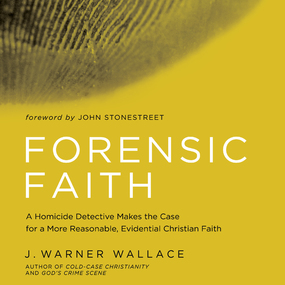 Forensic Faith: A Homicide Detective Makes the Case for a More Reasonable, Evidential Christian Faith by J. Warner  Wallace and Wes Bleed...