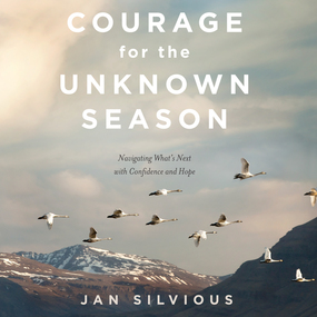 Courage for the Unknown Season: Navigating What's Next with Confidence and Hope