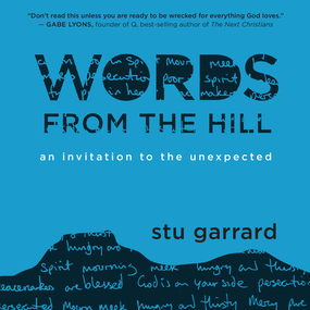 Words from the Hill: An Invitation to the Unexpected by Stu Garrard...