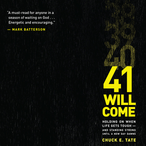 41 Will Come: Holding On When Life Gets Tough - and Standing Strong Until a New Day Dawns by Chuck E. Tate...