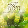 Thin Places: Touching the Edge of Heaven