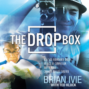 The Drop Box: How 500 Abandoned Babies, an Act of Compassion, and a Movie Changed My Life Forever by Ted Kluck, Brandon Batchelar and Br...
