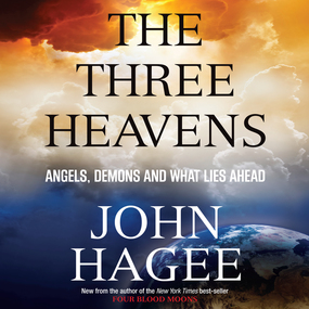 The Three Heavens: Angels, Demons and What Lies Ahead by John Hagee and Dean Gallagher...