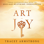 The Art of Joy: Three Supernatural Keys to: Believe Again, Recapture Hope, Experience Freedom