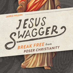 Jesus Swagger: Break Free from Poser Christianity by Jarrid Wilson and Stephen Graybill...