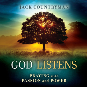 God Listens: Praying with Passion and Power by Jack Countryman and Brandon Batchel...