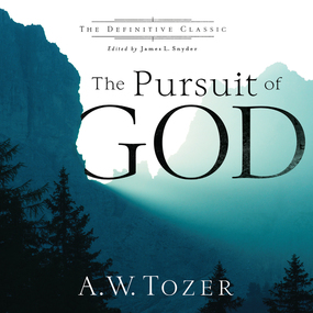 The Pursuit of God (The Definitive Classic) by A.W. Tozer and James L. Snyder...