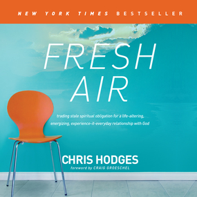 Fresh Air: Trading Stale Spiritual Obligation for a Life-Altering, Energizing, Experience-It-Everyday Relationship with God by Chris Hodges and Brandon Batchelar...