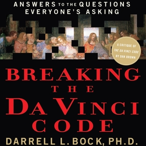 Breaking the Da Vinci Code: Answers to the Questions Everyone's Asking by Darrell L. Bock and Chris Fabry...