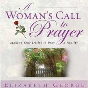 A Woman's Call to Prayer: Making Your Desire To Pray A Reality by Melinda Schmidt and Elizabeth Georg...