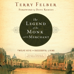 The Legend of the Monk and the Merchant: Twelve Keys to Successful Living by Terry Felber and Brandon Batchelar...