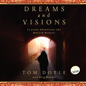Dreams and Visions: Is Jesus Awakening the Muslim World? by Tom Doyle and Greg Webster...