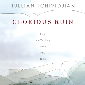 Glorious Ruin: How Suffering Sets You Free by Tullian Tchividjian and Kelly Ryan ...