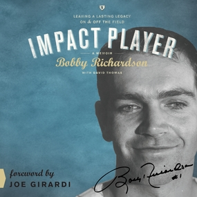 Impact Player: Leaving a Lasting Legacy On and Off the Field by David Thomas, Bobby Richardson and ...