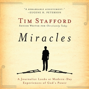 Miracles: A Journalist Looks at Modern Day Experiences of God's Power by Tim Stafford and Brandon Batchelar...