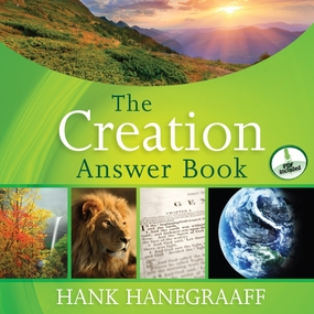 The Creation Answer Book by Hank Hanegraaff and Bob Souer...