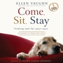 Come, Sit, Stay: An Invitation to Deeper Life in Christ