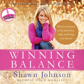 Winning Balance: What I've Learned So Far about Love, Faith, and Living Your Dreams by Nancy French and Shawn Johnson...