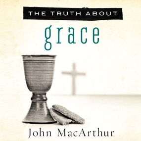 The Truth About Grace by John MacArthur and Maurice England...