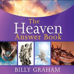 The Heaven Answer Book by Billy Graham and Maurice England...