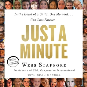 Just a Minute: In the Heart of a Child, One Moment...Can Last Forever by Dean Merrill, Wess Stafford and Bra...