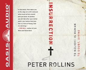 Insurrection: To Believe is Human To Doubt, Divine by Peter Rollins and Joshua Swanson...