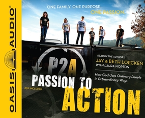 Passion to Action by Jay Loecken and Beth Loecken...