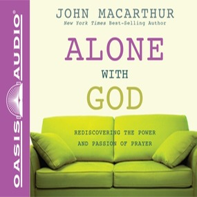 Alone with God: Rediscovering the Power and Passion of Prayer by John MacArthur and Maurice England...
