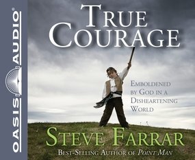 True Courage: Emboldened by God in a Disheartening World by Steve Farrar and Jim Sanders...