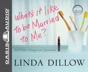 What's It Like to Be Married to Me?: And Other Dangerous Questions by Linda Dillow and Kathy Garver...