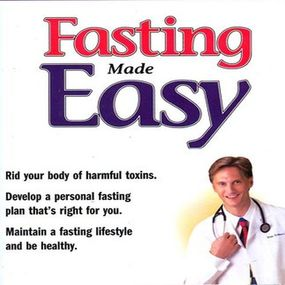 Fasting Made Easy by Don Colbert and Tim Lundeen...
