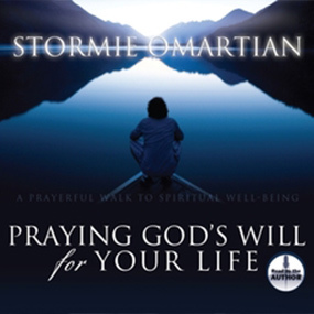 Praying God's Will for Your Life by Stormie Omartian...