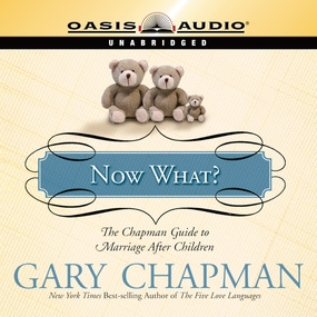 Now What?: The Chapman Guide to Marriage After Children by Gary Chapman and Maurice England...