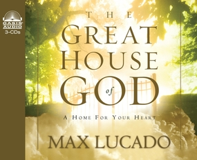 Great House of God by Max Lucado and Alan Scott...