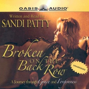 Broken On the Back Row: A Journey through Grace and Forgiveness by Sandi Patty...