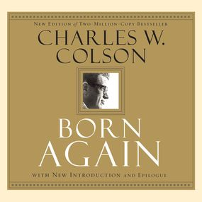 Born Again: What Really Happened to the White House Hatchet Man by Charles Colson and Jon Gauger...