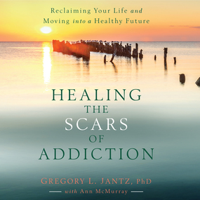 Healing the Scars of Addiction: Reclaiming Your Life and Moving into a Healthy Future by Gregory L. Jantz and Jon Gauger...