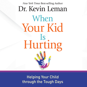 When Your Kid Is Hurting: Helping Your Child Through the Tough Days by Kevin Leman and Jon Gauger...