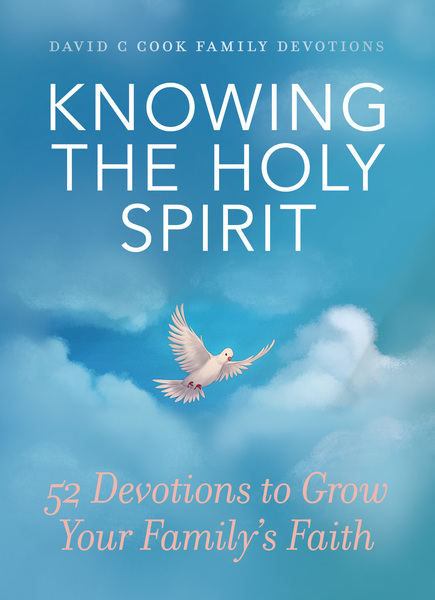 Knowing the Holy Spirit: 52 Devotions to Grow Your Family's Faith