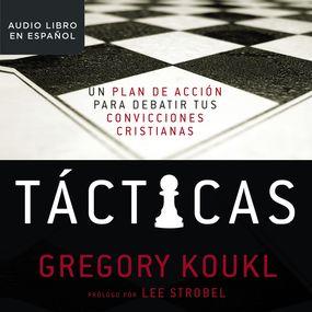 Tácticas by Gregory Koukl...