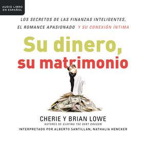 Su dinero, su matrimonio by Cherie Lowe and Brian Lowe...
