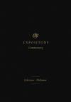 ESVEC: Ephesians - Philemon (ESV Expository Commentary)