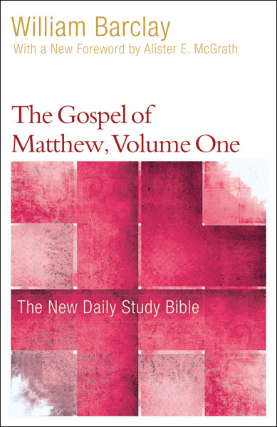 New Daily Study Bible: The Gospel of Matthew, Volume 1
