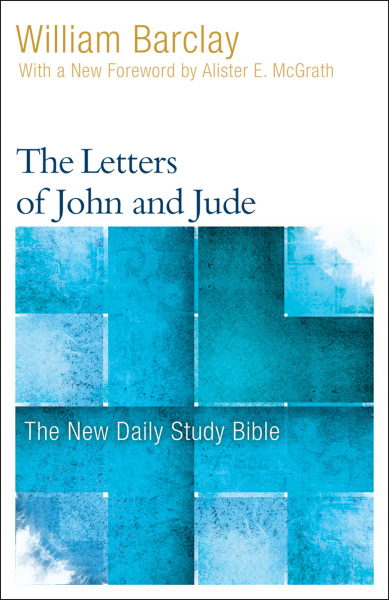 New Daily Study Bible: The Letters of John and Jude (DSB)